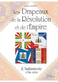 LES DRAPEAUX DE LA REVOLUTION ET DE L'EMPIRE : L'INFANTERIE
