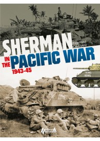SHERMAN IN THE PACIFIQUE 1943-1945 UK