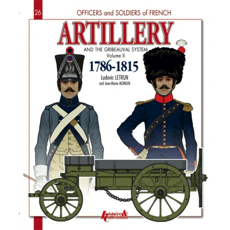 ARTILLERY AND THE GRIBEAUVAL SYSTEM 1786-1815 VOL 2 : O&S 26
