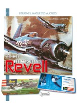 LES MAQUETTES REVELL 1950-1982 TOME 1