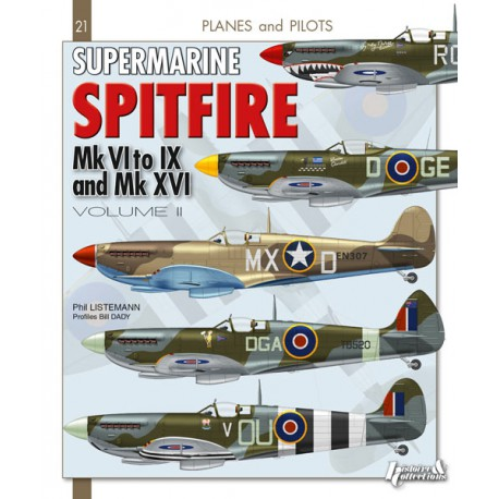 PLANES AND PILOTS N°22 : THE SPITFIRE, Mk VI to Mk IX and the Mk XVI. VOL 2