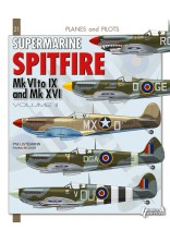 PLANES AND PILOTS N°21 : THE SPITFIRE, Mk VI to Mk IX and the Mk XVI. VOL 2