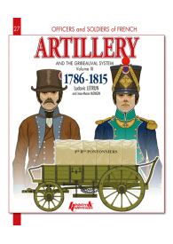 ARTILLERY AND THE GRIBEAUVAL SYSTEM VOL 3
