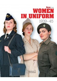 WOMEN IN UNIFORM 1939-1945 MILITARIA GUIDE N°11