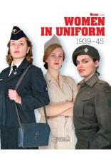 WOMEN IN UNIFORM 1939-1945 MILITARIA GUIDE N°11