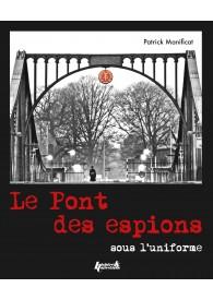LE PONT DES ESPIONS SOUS L'UNIFORME
