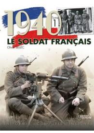 LE SOLDAT FRANCAIS 1940 TOME 1