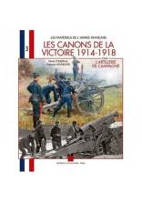 LES CANONS DE LA VICTOIRE 1914-1918 T.1