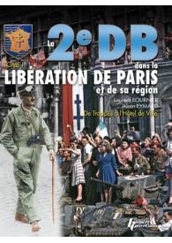 LA 2EME DB DANS LA LIBERATION DE PARIS T.1