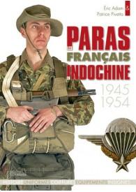 LES PARAS FRANCAIS EN INDOCHINE 1945-1962 T.1