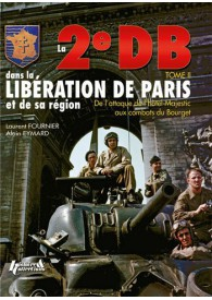 LA 2EME DB DANS LA LIBERATION DE PARIS T.2