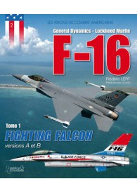 F-16 FIGHTING FALCON TOME 1