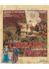 LE SIEGE D'ORLEANS ET LA BATAILLE DE PATAY