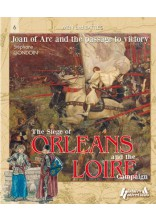 THE SIEGE OF ORLEANS AND THE LOIRE CAMPAIGN (GB)