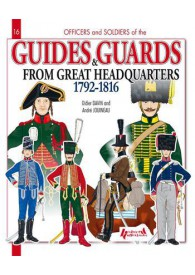 GUIDES AND GARDES OF HEADQUARTERS 1782-1816