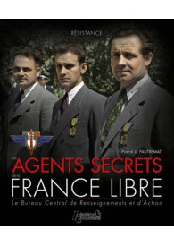 LES AGENTS SECRETS DE LA FRANCE LIBRE 1940-1944