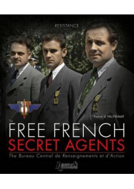 THE FREE FRENCH SECRET AGENTS 1940-1944