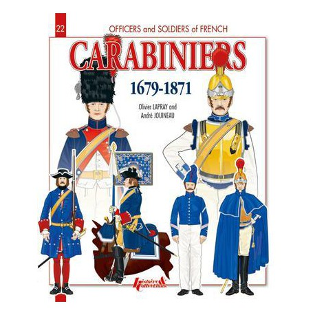 THE FRENCH CARABINIERS 1679-1871