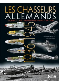 LES CHASSEURS ALLEMANDS 1936-1945- TOME 1