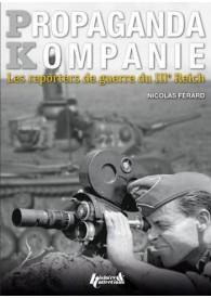 PK : LES REPORTERS DE GUERRE DU IIIe REICH