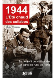1944, L ÉTÉ CHAUD DES COLLABOS