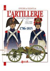 L'ARTILLERIE ET LE SYSTÈME GRIBEAUVAL 1786-1815 - O&S N° 23