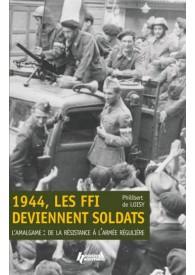 1944, LES FFI DEVIENNENT...