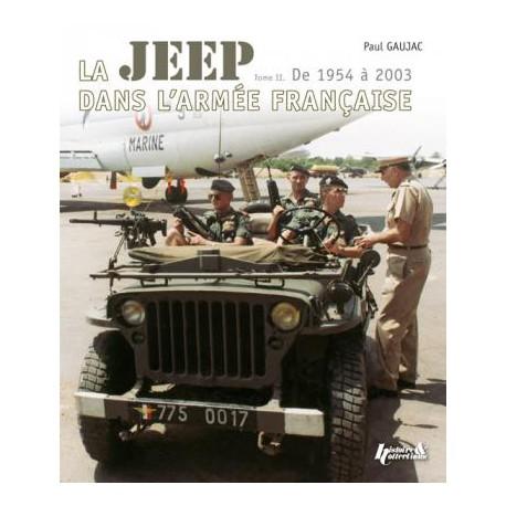 LA JEEP DANS L'ARMÉE FRANÇAISE T2 1954-2003