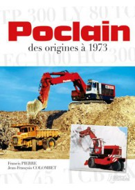 POCLAIN DES ORIGINES A 1973
