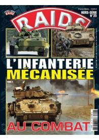 RAIDS H.S. N°025 L'INFANTERIE MECANISEE AU COMBAT