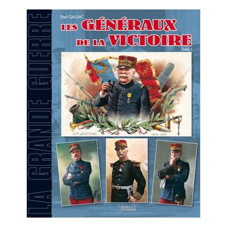 LES GENERAUX DE LA VICTOIRE T.1