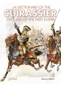 DICTIONNARY OF THE CUIRASSIER OFFICERS, 1804-1815