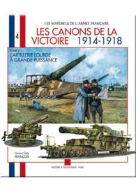 *** LES CANONS DE LA VICTOIRE 1914-1918 T.2 (EPUISE)