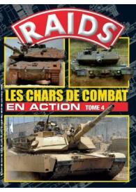 RAIDS H.S. N°029 LES CHARS DE COMBAT EN ACTION T4