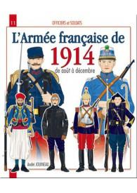 L'ARMÉE FRANÇAISE DE 1914 : D'AOÛT A DÉCEMBRE